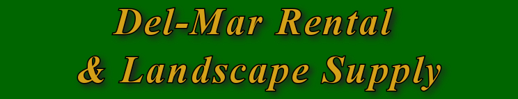 Del-Mar Rentals and Landscape Supplies